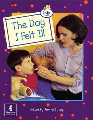 Day I Felt Ill, The Info Trail Beginner Stage Non-fiction Book 9