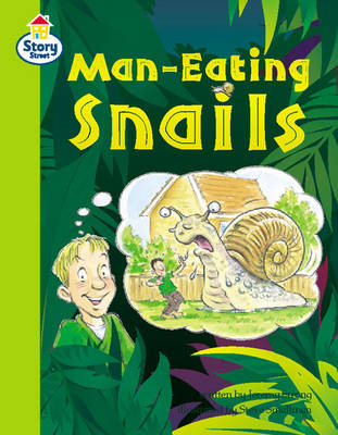 Story Street Competent Step 8: Man-eating Snails Large Book Format