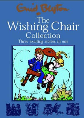 Wishing Chair Collections: Three Exciting Stories in One