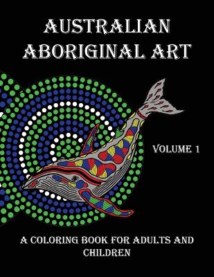 Australian Aboriginal Art: A Coloring Book for Adults and Children