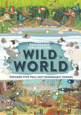 Expandable Explorations: Wild World: Explore five pull-out panoramic scenes