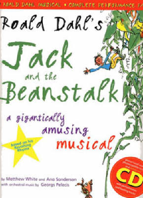 Roald Dahl's Jack and the Beanstalk (Complete Performance Pack: Book + Enhanced CD): A Gigantically Amusing Musical