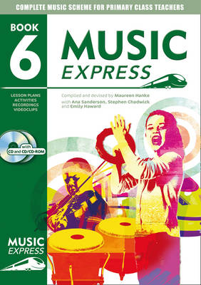 Music Express: Year 6 (Book + CD + CD-ROM): Lesson Plans, Recordings, Activities and Photocopiables