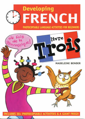 Developing French: Photocopiable Language Activities for the Beginner