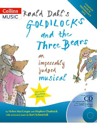 Roald Dahl's Goldilocks and the Three Bears: An Impeccably Judged Musical