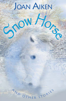 Year 6: Snow Horse and Other Stories