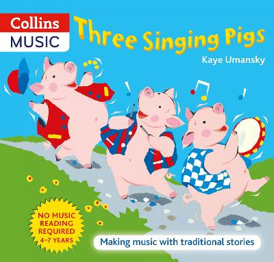 Three Singing Pigs: Making Music with Traditional Stories