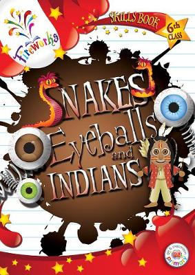 Snakes, Eyeballs and Indians 6th Class Skills Book