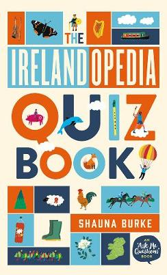 Irelandopedia Quiz Book: An `Ask Me Questions' Book