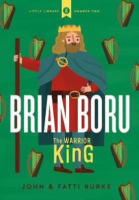 Brian Boru: Warrior King: Little Library 2