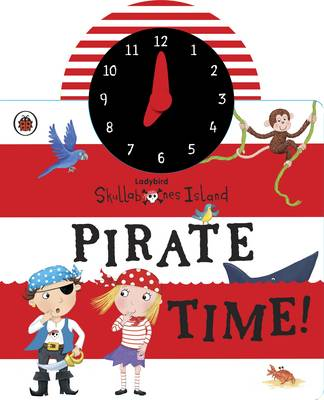 Ladybird Skullabones Island: Pirate time! Clock book