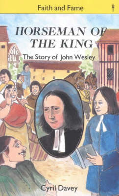 Horseman of the King: The Story of John Wesley