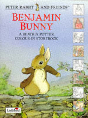 Benjamin Bunny: A Beatrix Potter Colour in Story Book