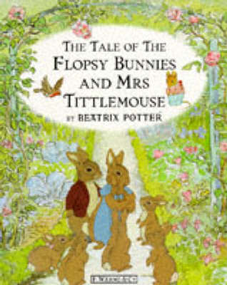 The Tale of the Flopsy Bunnies And Mrs Tittlemouse