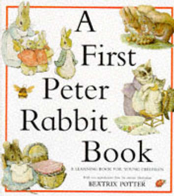 A First Peter Rabbit Book: A Learning Book For Young Children