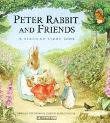 Peter Rabbit And Friends: A Stand-up Story Book