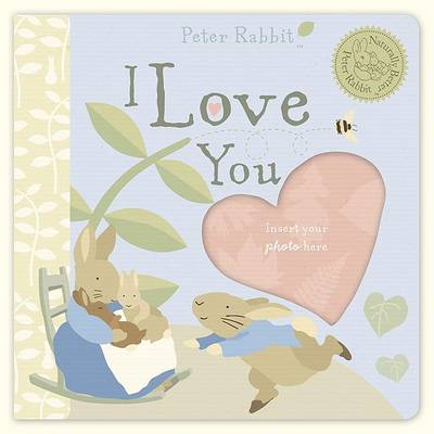 Peter Rabbit Naturally Better I Love You
