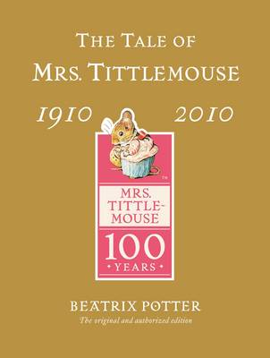 The Tale of Mrs Tittlemouse Gold Centenary Edition