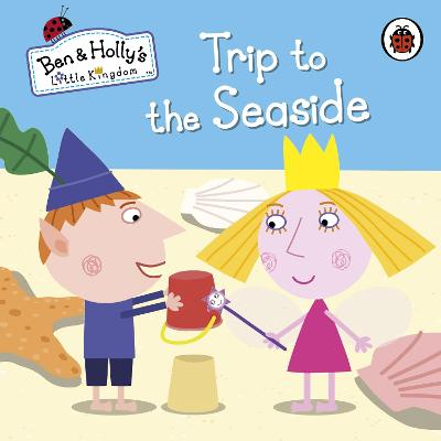 Ben and Holly's Little Kingdom: Trip to the Seaside