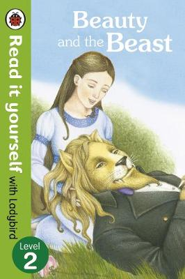 Beauty and the Beast - Read it yourself with Ladybird: Level 2