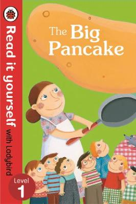 The Big Pancake: Read it Yourself with Ladybird: Level 1