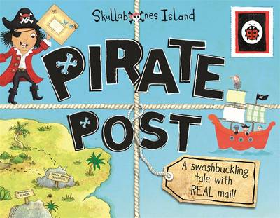 Pirate Post: A Swashbuckling Tale with REAL Mail: Ladybird Skullabones Island