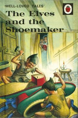 Well-Loved Tales: The Elves and the Shoemaker