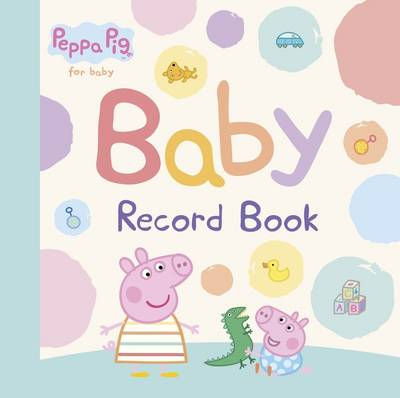 Peppa Pig: Baby Record Book