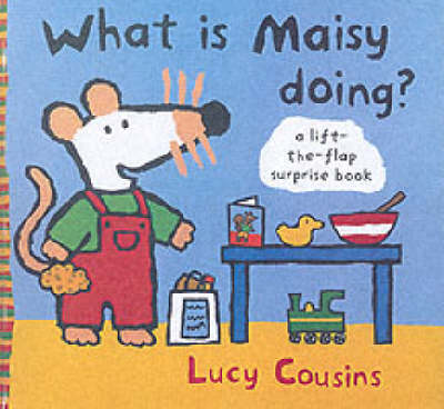 What Is Maisy Doing?