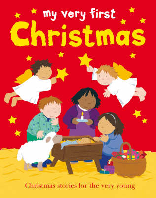 My Very First Christmas: Christmas stories for the very young
