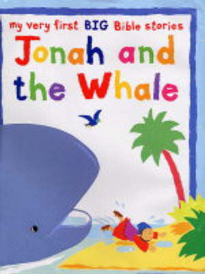 Jonah and the Whale: My Very First Big Bible Stories