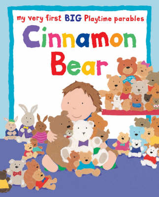 Cinnamon Bear: My Very First BIG Playtime Parables