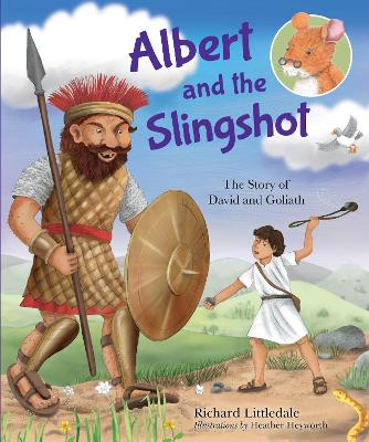 Albert and the Slingshot: The Story of David and Goliath
