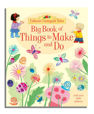 Big Book of Farmyard Tales Things to Make and Do