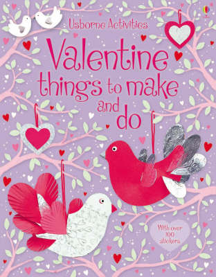 Valentine's Things to Make and Do