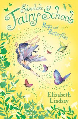 Silverlake Fairy School: Bugs and Butterflies