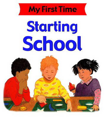 My First Time: Starting School