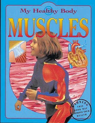 My Healthy Body: Muscles