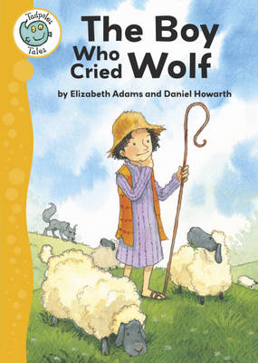 Tadpoles Tales: Aesop's Fables: The Boy Who Cried Wolf