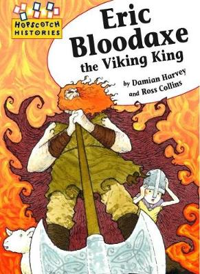 Hopscotch: Histories: Eric Bloodaxe the Viking King