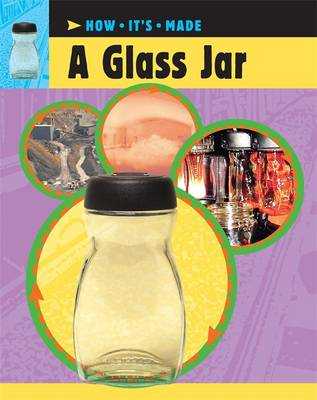 How It's Made: A Glass Jar