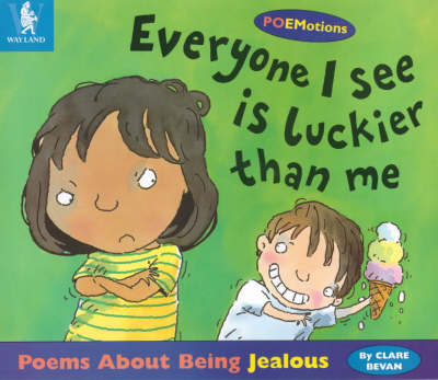 Everyone I See is Luckier Than Me: Poems About Being Jealous