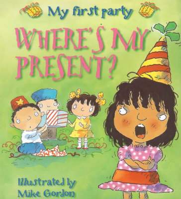 Where's My Present?: My First Party