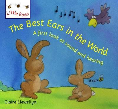Little Bees: The Best Ears In The World: A first look at sound and hearing