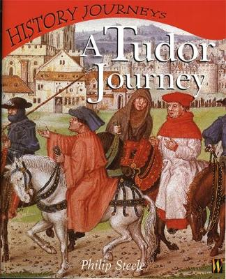 A History Journeys: A Tudor Journey