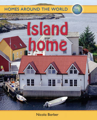 Homes Around the World: Island Home