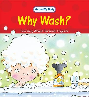 Why Wash?: Learning About Personal Hygiene