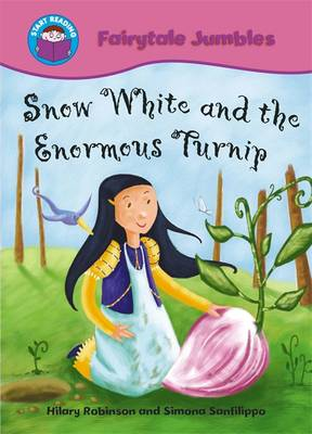 Start Reading: Fairytale Jumbles: Snow White and The Enormous Turnip