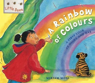 Little Bees: A Rainbow of Colours: A first look at colour