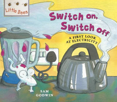 Little Bees: Which Switch Is Which?: A first look at electricity